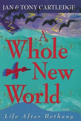 A Whole New World: Life After Bethany  -     By: Jan Cartledge, Tony Cartledge