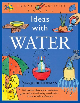 Ideas with Water   -     By: Marjorie Newman