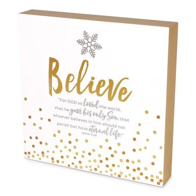Believe, For God So Loved the World, Plaque  -