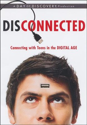 Disconnected: Connecting with Teens in the Digital Age  -