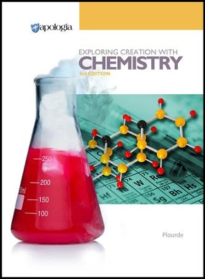 Exploring Creation with Chemistry Textbook, 3rd Edition   -     By: Kristy Plourde