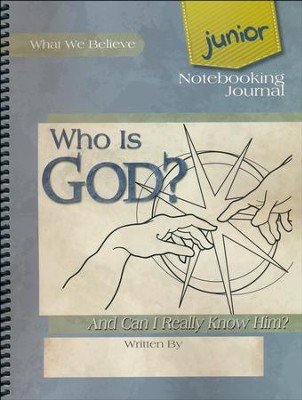 Who Is God? Junior Notebooking Journal   -     By: David Webb, Peggy Webb