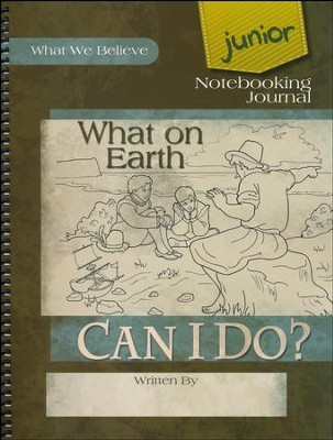 What on Earth Can I Do? Junior Notebooking Journal   -     By: David Webb, Peggy Webb