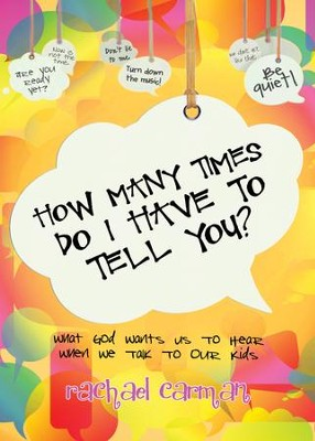 How Many Times Do I Have to Tell You?       -     By: Rachael Carman