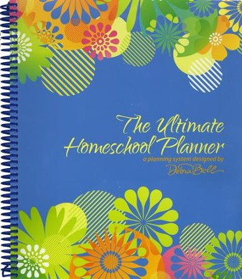 The Ultimate Homeschool Planner (Blue Cover)   -     By: Debra Bell