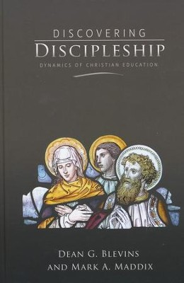 Discovering Discipleship: Dynamics of Christian Education  -     By: Dean G. Blevins, Mark A. Maddix