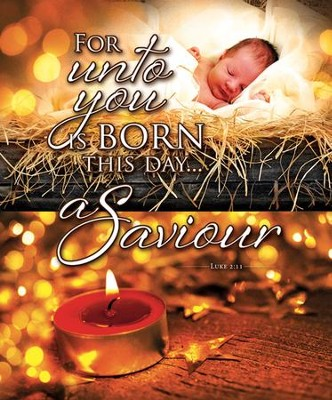For Unto You is Born (Luke 2:11) Large Bulletins, 100   -