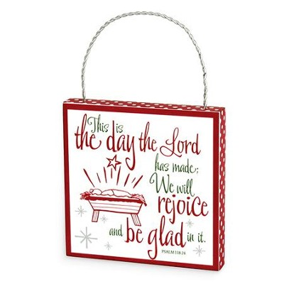This Is The Day Christmas Ornament (Psalm 118.24)  -
