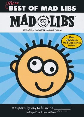 More Best of Mad Libs  -     By: Roger Price, Leonard Stern