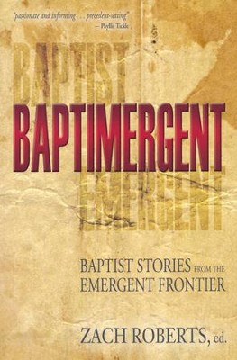 Baptimergent: Baptist Stories From the Emergent Frontier  -     Edited By: Zach Roberts     By: Zach Roberts(Ed.)