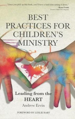 Best Practices for Children's Ministry: Leading from the Heart  -     By: Andrew Ervin