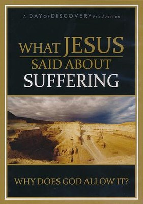 What Jesus Said About Suffering: Why Does God Allow It? (DVD)  -     By: Mart DeHaan