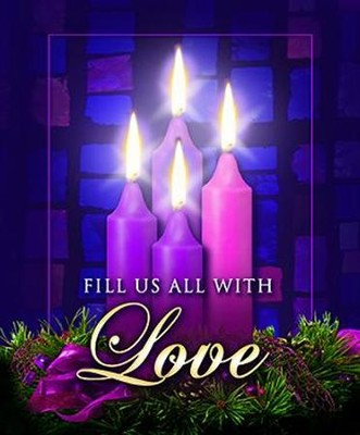 Fill Us with Love, Large Advent Bulletins, 100  -