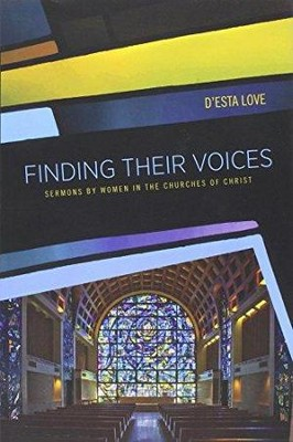 Finding Their Voices: Sermons by Women in the Churches of Christ  -     By: D'Esta Love