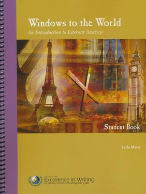 Windows to the World: An Introduction to Literary Analysis Student Book  -     By: Lesha Myers