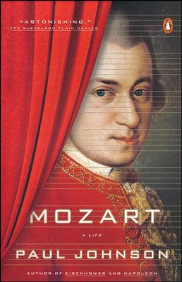 Mozart: A Life  -     By: Paul Johnson