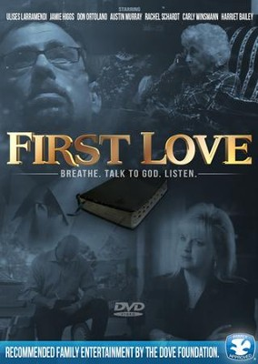 First Love: Breathe. Talk to God. Listen   -