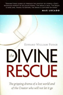 The Divine Rescue: The Gripping Drama of a Lost World and of the Creator Who Will Not Let It Go   -     By: Edward Fudge