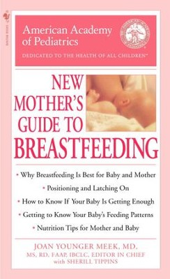 The American Academy of Pediatrics New Mother's Guide to Breastfeeding - eBook  -     Edited By: Joan Younger Meek M.D., Sherill Tippens     By: American Academy Of Pediatrics