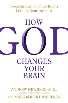 How God Changes Your Brain: Breakthrough Findings from a Leading Neuroscientist - eBook  -     By: Andrew Newberg M.D.