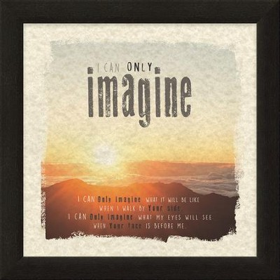 I Can Only Imagine, Sunset, Framed Art  -