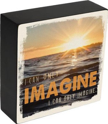 I Can Only Imagine, Ocean at Sunset, Box Plaque  -