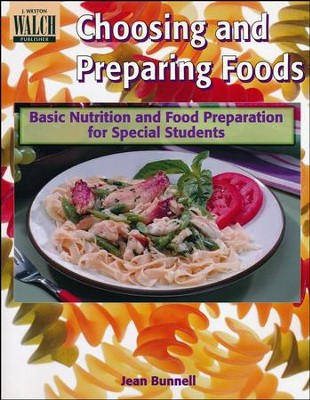 Choosing and Preparing Foods: Basic Nutrition and Food Preparation for Special Students  -