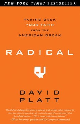 Radical: Taking Back Your Faith from the American Dream - eBook  -     By: David Platt