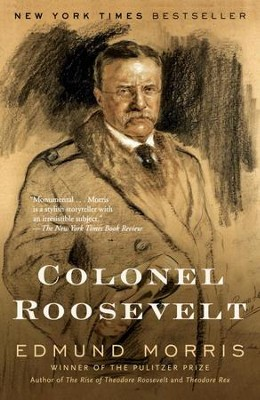 Colonel Roosevelt - eBook  -     By: Edmund Morris