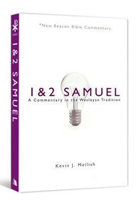 1 & 2 Samuel: A Commentary in the Wesleyan Tradition (New Beacon Bible  Commentary) [NBBC]  -     By: Kevin Mellish