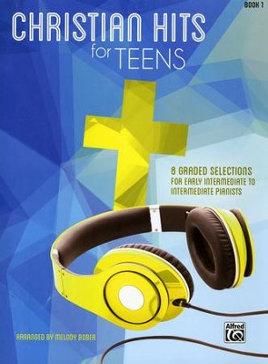 Christian Hits for Teens: Book 1, Early Intermediate   -     By: Melody Bober