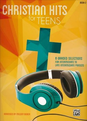 Christian Hits for Teens: Book 2  -     By: Melody Bober