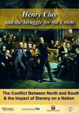 Henry Clay and the Struggle for the Union DVD  -