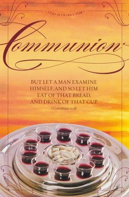 Communion - The Bread and The Cup (1 Corinthians 11:28, KJV) Bulletins, 100  -