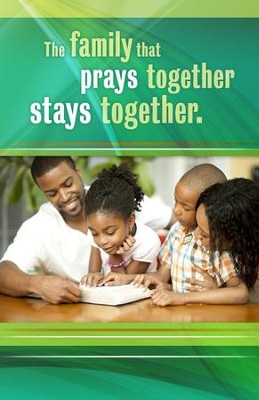 The Family That Prays Together Stays Together (Proverbs 15:29, KJV) Bulletins, 100  -