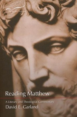Reading Matthew, A Literary and  Theological Commentary on the First Gospel  -     By: David E. Garland