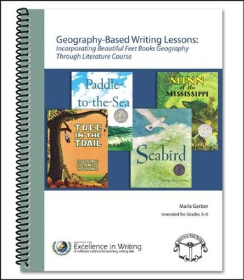 Geography-Based Writing Lessons: Incorporating Beautiful Feet Books Geography Through Literature   -     By: Maria Gerber