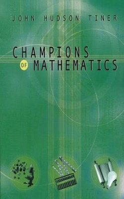 Champions of Math   -     By: John Hudson Tiner