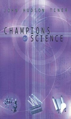 Champions of Science   -     By: John Hudson Tiner