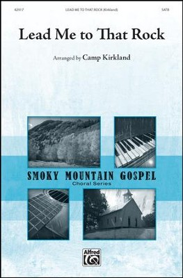 Lead Me To That Rock / SATB  -     By: Camp Kirkland