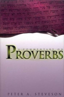 A Commentary on Proverbs   -     By: Peter A. Steveson