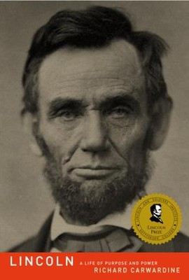 Lincoln: A Life of Purpose and Power - eBook  -     By: Richard Carwardine
