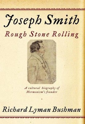 Joseph Smith: Rough Stone Rolling - eBook  -     By: Richard Lyman Bushman