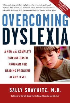 Overcoming Dyslexia: A New and Complete Science-Based Program for Reading Problems at Any Level - eBook  -     By: Sally Shaywitz