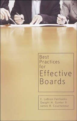 Best Practices for Effective Boards  -     By: E. Lebron Fairbanks, Dwight M. Gunter III, James R. Couchenour