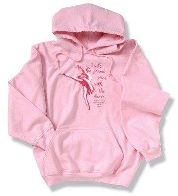 Praise Him With Dance, Pink Hooded Sweatshirt, Medium (38-40)  -