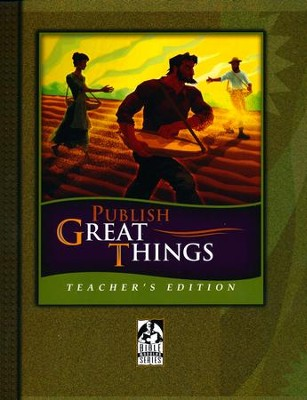 BJU Publish Great Things, Teacher's Edition   -