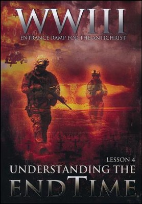 WW III Entrance Ramp for the Antichrist:  Understanding the End Time - Lesson 4, DVD  -     By: Irvin Baxter