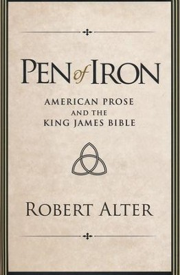 Pen of Iron: American Prose and the King James Bible  -     By: Robert Alter