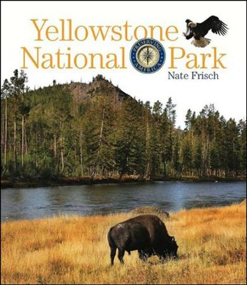 Preserving America: Yellowstone National Park  -     By: Nate Frisch
